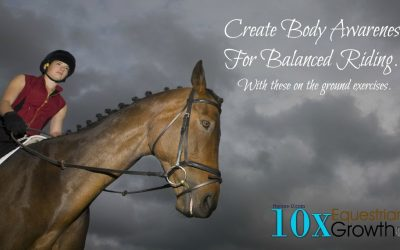 Create Body Awareness to Increase Your Balance While Riding.